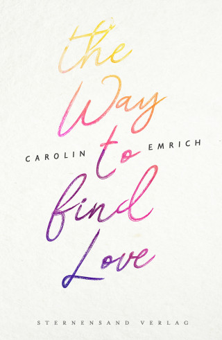 Carolin Emrich: The way to find love: Mareike & Basti