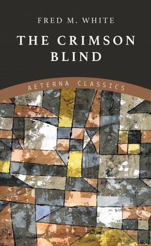 Fred M. White: The Crimson Blind