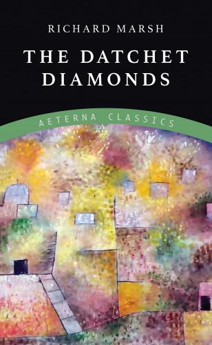 Richard Marsh: The Datchet Diamonds