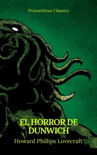 Howard Phillips Lovecraft, Prometheus Classics: El Horror de Dunwich (Prometheus Classics)