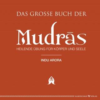 Indu Arora: Das große Buch der Mudras