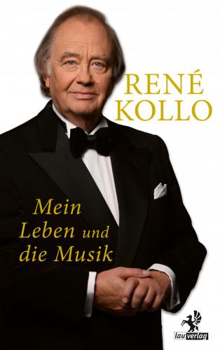 René Kollo: Mein Leben und die Musik