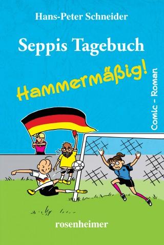 Hans-Peter Schneider: Seppis Tagebuch - Hammermäßig!: Ein Comic-Roman Band 6