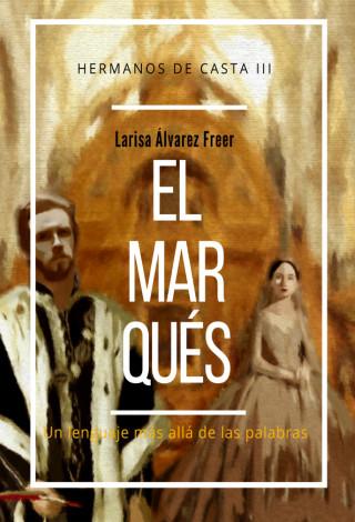 Larisa Álvarez Freer: El marqués