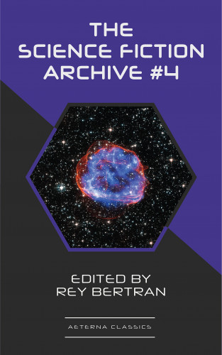 Fritz Leiber, Robert Sheckley, H. B. Fyfe, Jerome Bixby, Alan Nourse, Evelyn E. Smith, Rey Bertran: The Science Fiction Archive #4