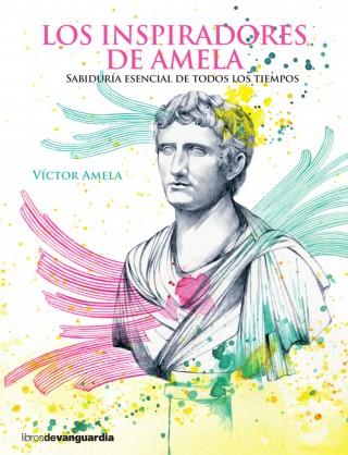 Víctor Amela: Los inspiradores de Amela