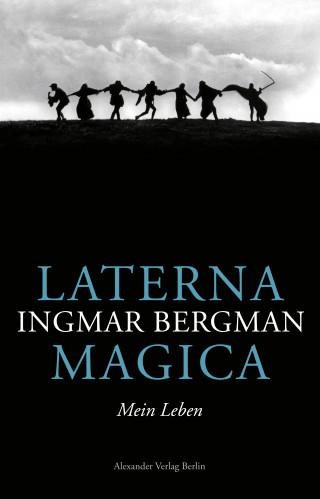 Ingmar: Laterna Magica. Mein Leben