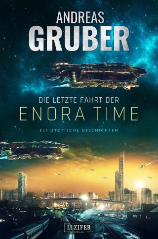 Andreas Gruber: DIE LETZTE FAHRT DER ENORA TIME