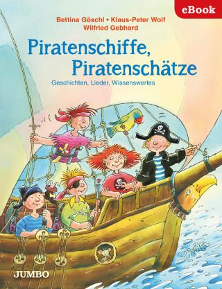 Bettina Göschl, Klaus-Peter Wolf: Piratenschiffe, Piratenschätze. Geschichten, Lieder, Wissenswertes