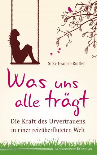 Silke Gramer-Rottler: Was uns alle trägt