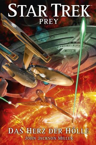 John Jackson Miller: Star Trek - Prey 1: Das Herz der Hölle