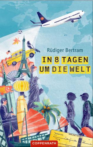 Rüdiger Bertram: In 8 Tagen um die Welt