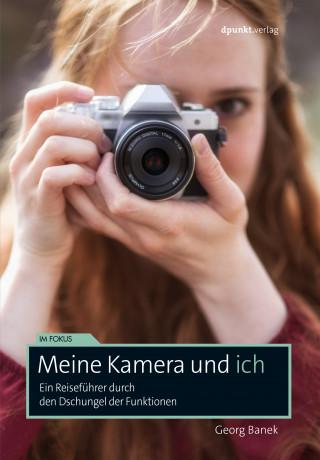 Georg Banek: Meine Kamera und ich