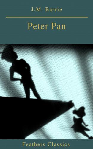 J.M. Barrie, Prometheus Classics: Peter Pan (Feathers Classics)
