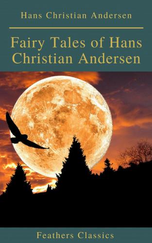 Hans Christian Andersen, Feathers Classics: Fairy Tales of Hans Christian Andersen ( Feathers Classics)(Active TOC)