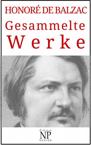 Honoré de Balzac: Honoré de Balzac – Gesammelte Werke