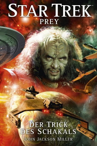 John Jackson Miller: Star Trek - Prey 2: Der Trick des Schakals