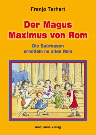 Franjo Terhart: Der Magus Maximus von Rom