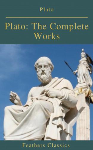 Plato, Benjamin Jowett, feathers Classics: Plato: The Complete Works (Feathers Classics)