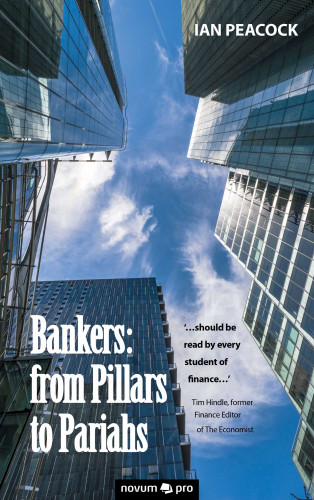 Ian Peacock: Bankers: from Pillars to Pariahs
