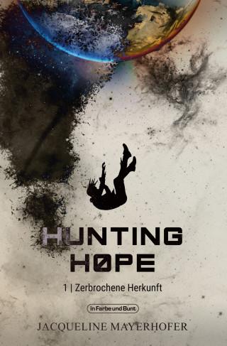 Jacqueline Mayerhofer, Weltenwandler: Hunting Hope - Teil 1: Zerbrochene Herkunft
