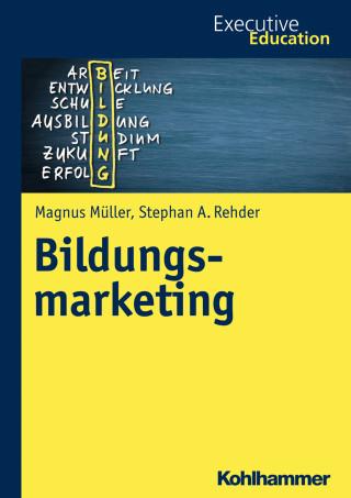 Magnus Müller, Stephan A. Rehder: Bildungsmarketing