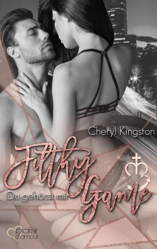 Cheryl Kingston: Filthy Game: Du gehörst mir