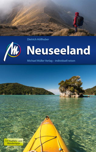 Dietrich Höllhuber: Neuseeland Reiseführer Michael Müller Verlag