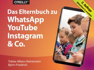 Tobias Albers-Heinemann, Björn Friedrich: Das Elternbuch zu WhatsApp, YouTube, Instagram & Co.