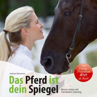 Andreas Mamerow: Das Pferd ist dein Spiegel