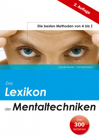 Claudia Bender, Michael Draksal: Das Lexikon der Mentaltechniken