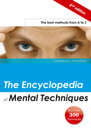 Claudia Bender, Michael Draksal: The Encyclopedia of Mental Techniques