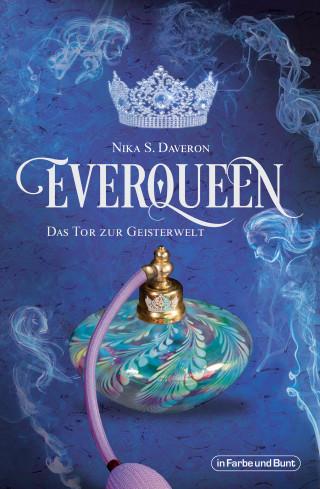 Nika S. Daveron: Everqueen - Das Tor zur Geisterwelt
