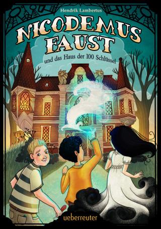 Hendrik Lambertus: Nicodemus Faust und das Haus der 100 Schlüssel
