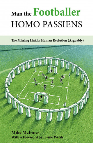 Mike McInnes: Man the Footballer—Homo Passiens