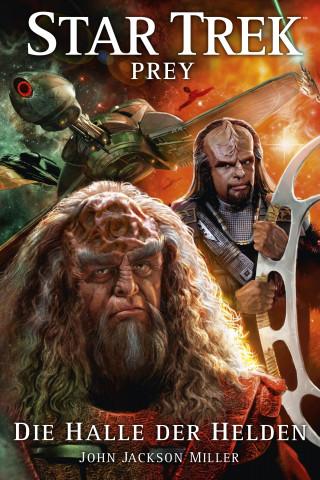 John Jackson Miller: Star Trek - Prey 3: Die Halle der Helden