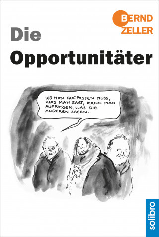 Bernd Zeller: Die Opportunitäter