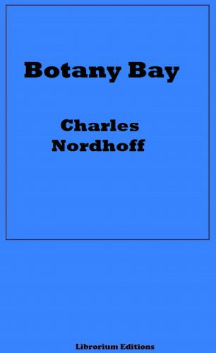 Charles Bernard Nordhoff, James Norman Hall: Botany Bay