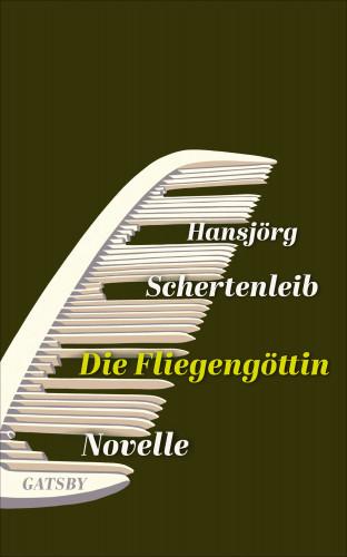 Hansjörg Schertenleib: Die Fliegengöttin