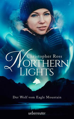 Christopher Ross: Northern Lights - Der Wolf vom Eagle Mountain