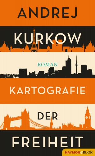 Andrej Kurkow: Kartografie der Freiheit