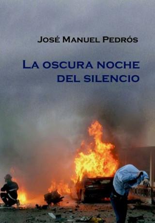 José Manuel Pedrós Garcia: La oscura noche del silencio