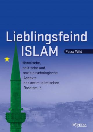 Petra Wild: Lieblingsfeind Islam