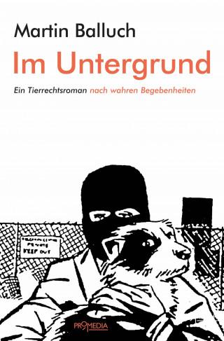 Martin Balluch: Im Untergrund