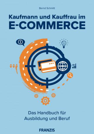 Bernd Schmitt: Kaufmann und Kauffrau im E-Commerce