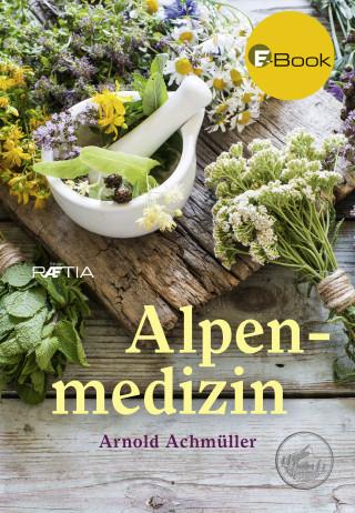 Arnold Achmüller: Alpenmedizin