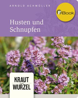 Arnold Achmüller: Husten und Schnupfen