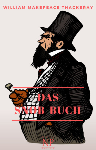 William Makepeace Thackeray: Das Snob-Buch