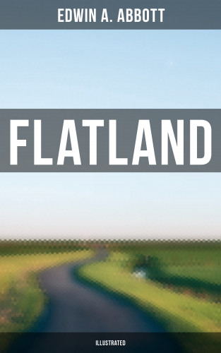 Edwin A. Abbott: FLATLAND (Illustrated)