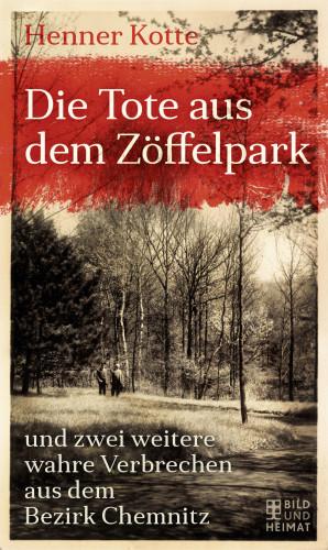 Henner Kotte: Die Tote aus dem Zöffelpark